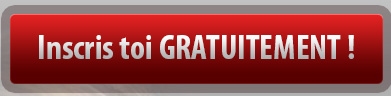 Inscris toi GRATUITEMENT